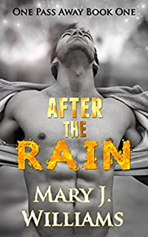 After The Rain: A Sports Romance (One Pass Away Book 1) by [Williams, Mary J.]