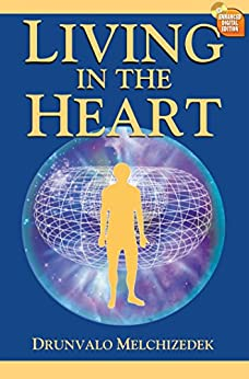 Living in the Heart: How to Enter Into the Sacred Space Within the Heart by [Melchizedek, Drunvalo]