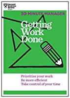 Getting Work Done (HBR 20-Minute Manager Series) by Harvard Business Review(2014-10-28)