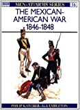 The Mexican-American War 1846-48 (Men-at-Arms)