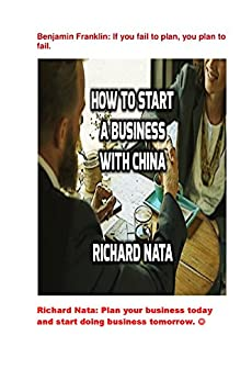 How to Start a Business With China (How to Series Book 5) by [Nata, Richard]