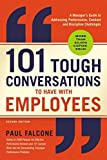 101 Tough Conversations to Have with Employees: A Manager's Guide to Addressing Performance, Conduct, and Discipline Challenges (English Edition)