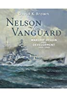 Nelson to Vanguard: Warship Design and Development 1923-1945