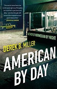 American By Day by [Miller, Derek B.]