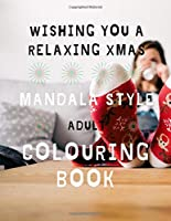 mandala style adult colouring book: colour book for adults and teens relaxing hobbies
