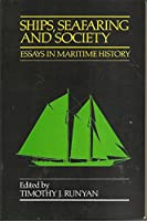 Ships, Seafaring and Society: Essays in Maritime History
