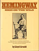 Hemingway: High on the Wild