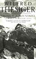 Among the Mountains: Travels Through Asia【洋書】 [並行輸入品]