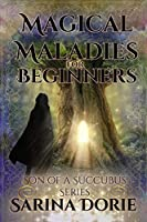 Magical Maladies for Beginners: Lucifer Thatch's Education of Witchery (Son of a Succubus)