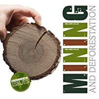 Mining and Deforestation (Environmental Issues)