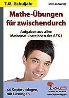 Mathe-Uebungen fuer zwischendurch - 7./8. Schuljahr Aufgaben aus allen Mathematikbereichen der SEK I: 42 Kopiervorlagen mit Loesungen