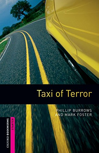 Taxi Of Terror: Oxford Bookworms Libraryの詳細を見る