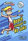 Beach Volleyball Is No Joke (Sports Illustrated Kids Victory School Superstars)
