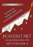 Powerstart im Devisenhandel mit Metatrader 4: Technische Indikatoren und Handelsansaetze