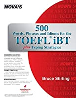 500 Words, Phrases, and Idioms for the TOEFL iBT