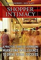 Shopper Intimacy: A Practical Guide to Leveraging Marketing Intelligence to Drive Retail Success (Pearson Custom Business Resources)