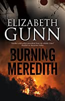 Burning Meredith: A mystery set in Montana