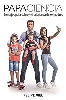 Papaciencia: Consejos para sobrevivir a la tarea de ser padres
