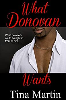 What Donovan Wants (The Accidental Series Book 4) by [Martin, Tina]