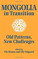 Mongolia in Transition: Old Patterns, New Challenges (Studies on Asian Topics)