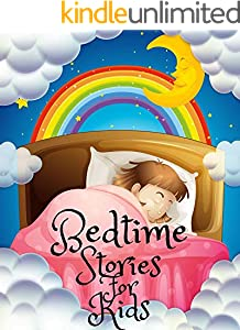 Bedtime Stories for Kids: Short Bedtime Stories For Children Ages 4-11- Fables and Fairy Talesto Help Children and Toddlers Fall Asleep Fast and Have a Peaceful Sleeping and Thrive (English Edition)