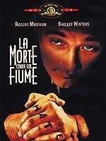 La Morte Corre Sul Fiume [Italian Edition]