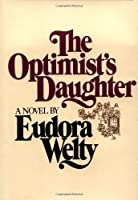The Optimist's Daughter: A Novel By