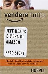 Vendere tutto. Jeff Bezos e l'era di Amazon
