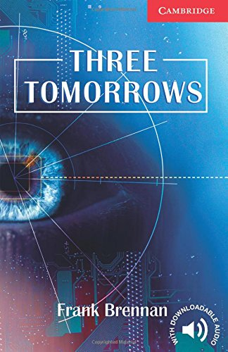 Three Tomorrows Level 1 Beginner/Elementary (Cambridge English Readers)の詳細を見る