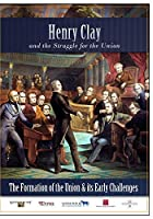Henry Clay and the Struggle for the Union The Formation of the Union and its Early Challenges【DVD】 [並行輸入品]