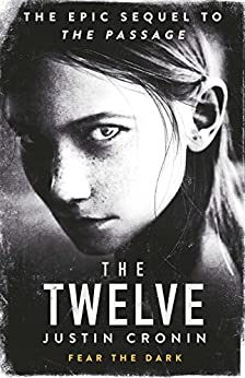 The Twelve: The Passage Trilogy Book 2 by [Cronin, Justin]