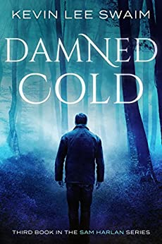 Damned Cold (Sam Harlan, Vampire Hunter Book 3) by [Swaim, Kevin Lee]