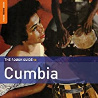 The Rough Guide to Cumbia (Second Edition) by Various Artists