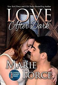 Love After Dark (Gansett Island Series Book 13) by [Force, Marie]
