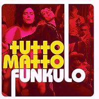 Funkulo by Tutto Matto
