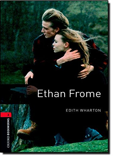 Ethan Frome (Oxford Bookworms Library: Stage 3)の詳細を見る
