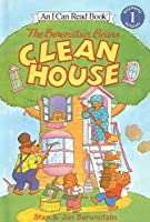 The Berenstain Bears Clean House (I Can Read Books: Level 1)