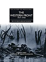 The Western Front 1917-1918: From Vimy Ridge to Amiens and the Armistice (The History of World War I)