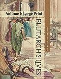 Plutarch's Lives: Volume I: Large Print