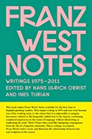 Franz West Notes: Writings 1975-2011