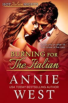 Burning For The Italian (Hot Italian Nights Book 8) by [West, Annie]