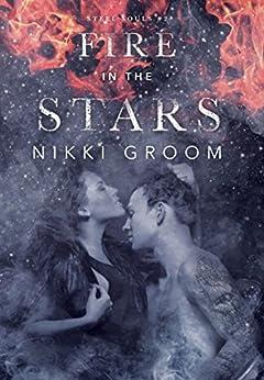 Fire in the Stars (Steel Souls MC Book 2) by [Groom, Nikki]