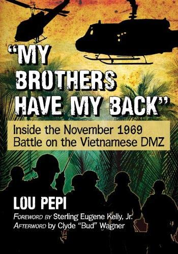 My Brothers Have My Back: Inside the November 1969 Battle on the Vietnamese DMZ