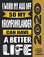 I Work My Ass Off So My Kromfohrlander Can Have A Better Life: 2020 Monthly Planner Calendar And Weekly Organizer, Income And Expense Budget Tracker For Kromfohrlander Dog Lovers