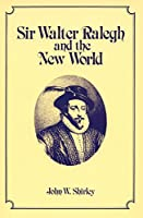 Sir Walter Raleigh and the New World