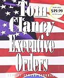 Executive Orders (A Jack Ryan Novel)