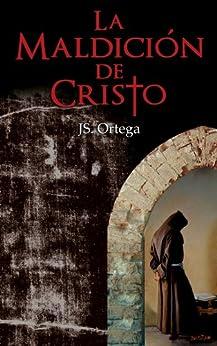La Maldición de Cristo (Spanish Edition) by [Aguilar, Jose Miguel Ortega]