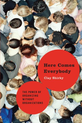 Download Here Comes Everybody: The Power of Organizing Without Organizations (English Edition) B0013TTKQC