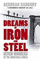 Dreams of Iron and Steel: Seven Wonders of the Nineteenth Century from the Building of the London Sewers to the Panama Canal【洋書】 [並行輸入品]
