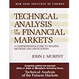 Technical Analysis of the Financial Markets: A Comprehensive Guide to Trading Methods and Applications (New York Institute of Finance S.)